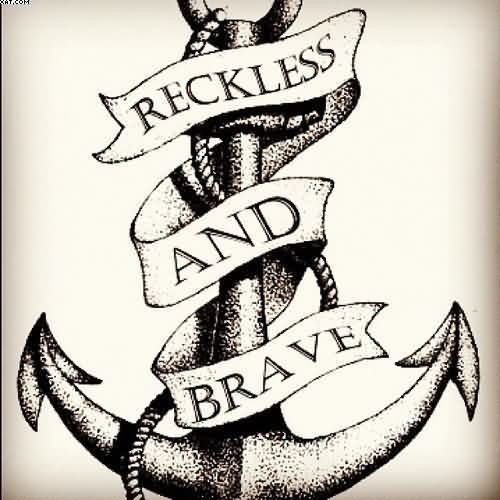 Reckless & Brave Anchor With Rope Tattoo
