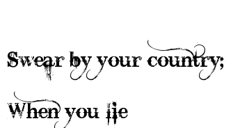 Swear By Your Country When You Lie Tattoo Design