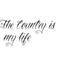 The Country Is My Life Tattoo Design