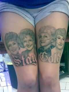 Funny Stay Gold Tattoo On Thigs