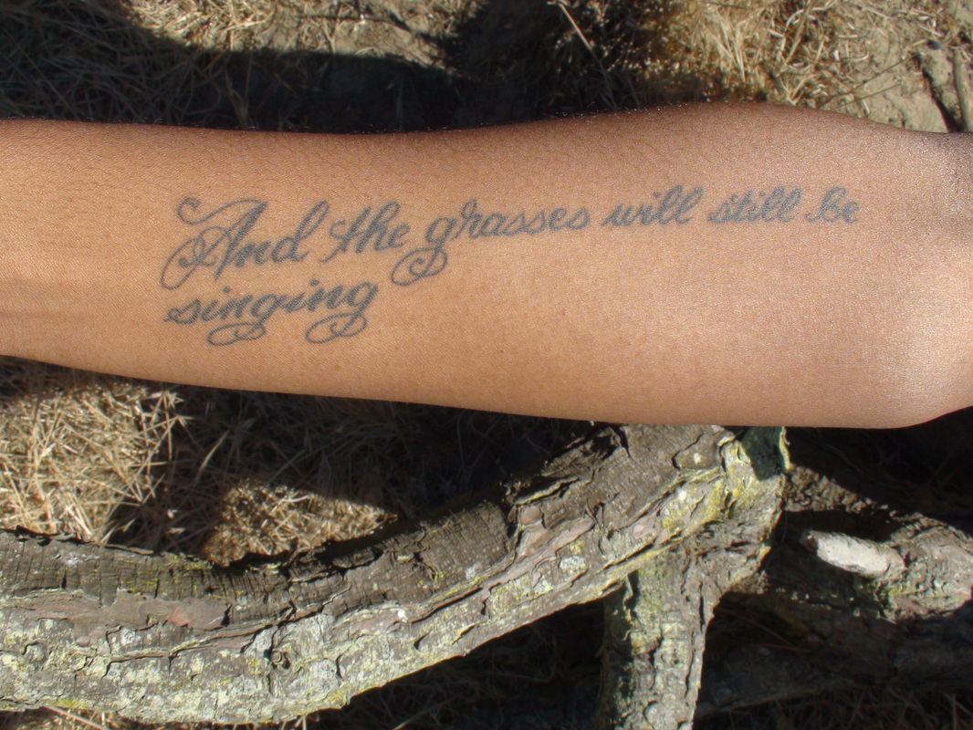 And The Grasses Will Still Be Singing Literary Tattoo On Arm