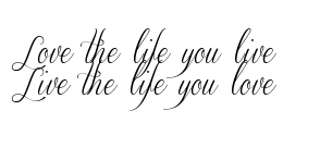 Love The Life You Live Live The Life You Love Tattoo Design