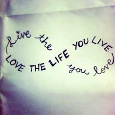 Love The Life You Live Tattoo Design