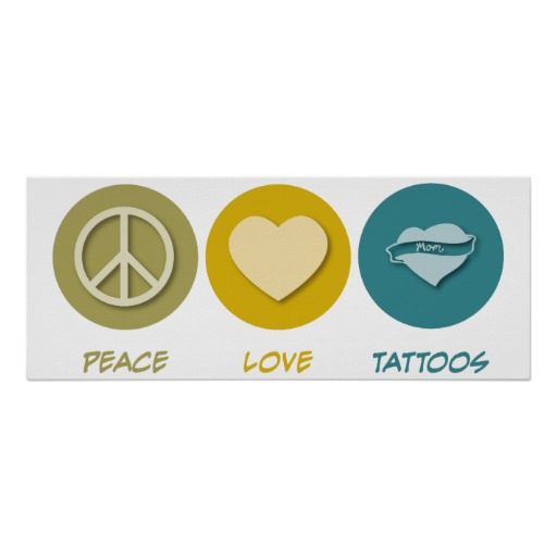 Peace Love Tattoos Posters