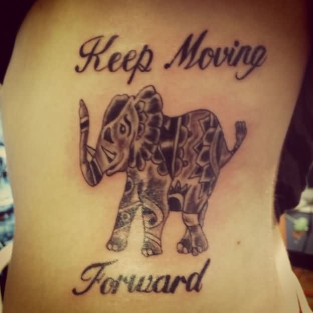 Keep Moving Forward Elephant Tattoo
