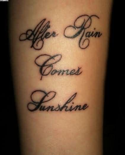 After Rain Comes Sunshine - Words Tattoos