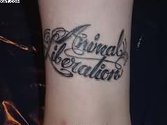 Animal Liberation Word Tattoos