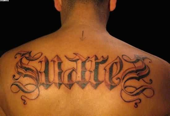 Best Old English Word Tattoo On Upper Back