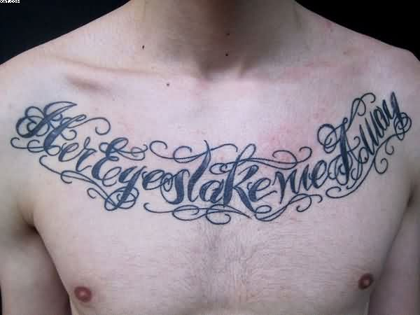 Fabulous Lettering Tattoo For Your Chest