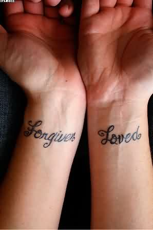 Forgiven Loved Wrist Tattoos