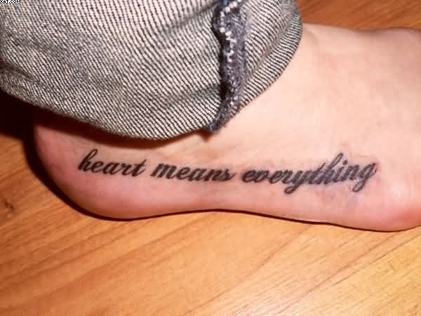 Heart Means Everything - Words Tattoo On Foot