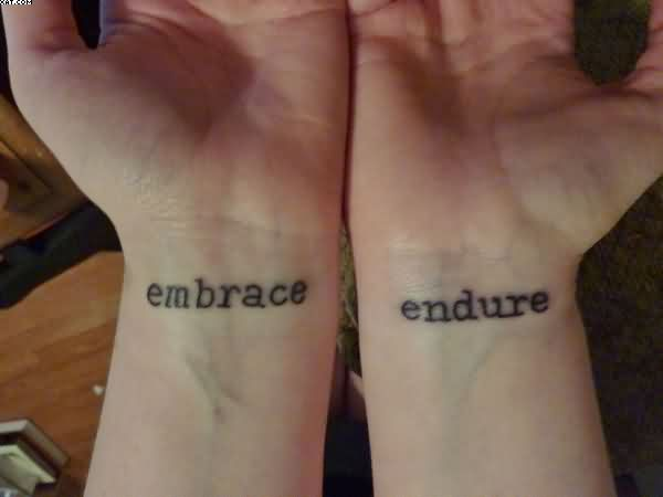 Inner Wrist Embrace Endure Words Tattoos