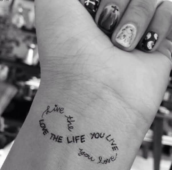 Love The Life Infinity Tattoo On Wrist