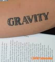Nice Gravity Word Tattoo
