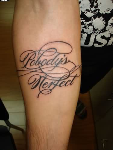 Nobody's Perfect Words Tattoos On Forearm
