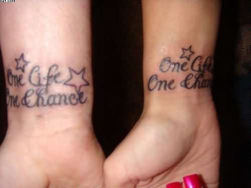 One Life One Chance Wrist Tattoos