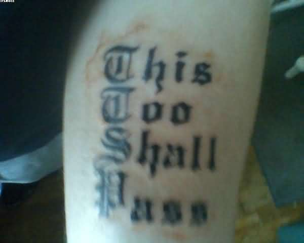 This Too Shall Pass Words Tattoo