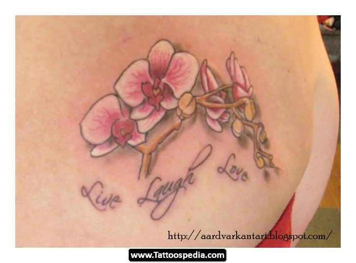 Live Laugh Love Orchid Tattoos
