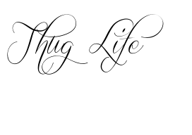 New Font Thug Life Tattoo Sample