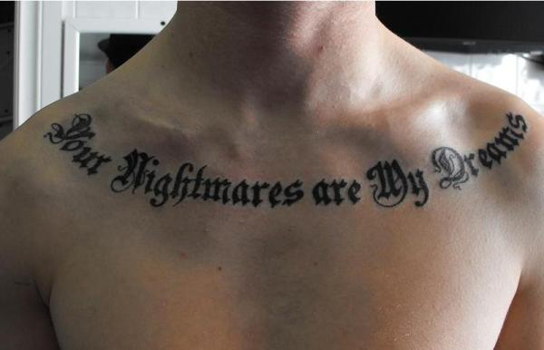 Your Nightmares Are My Dreams Lettering Collarbone Tattoos
