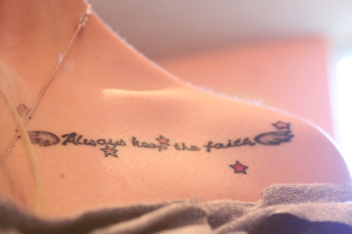 Always Keep The Faith Collarbone Tattoo