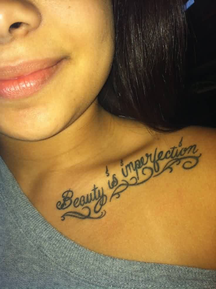 Beauty Is Imperfection Collarbone Tattoo