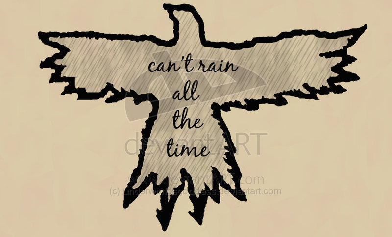 Can't Rain All The Time Crow Tattoo Design