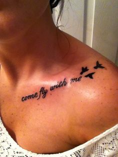 Come Fly With Me Tattoo On Collarbone