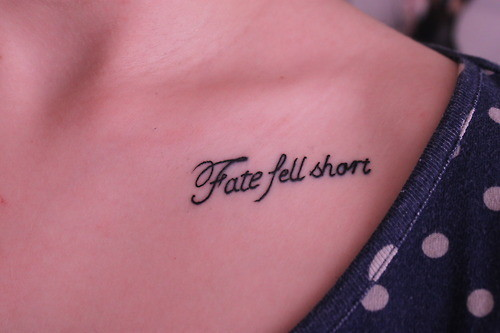 Fate Fell Short Collarbone Tattoo