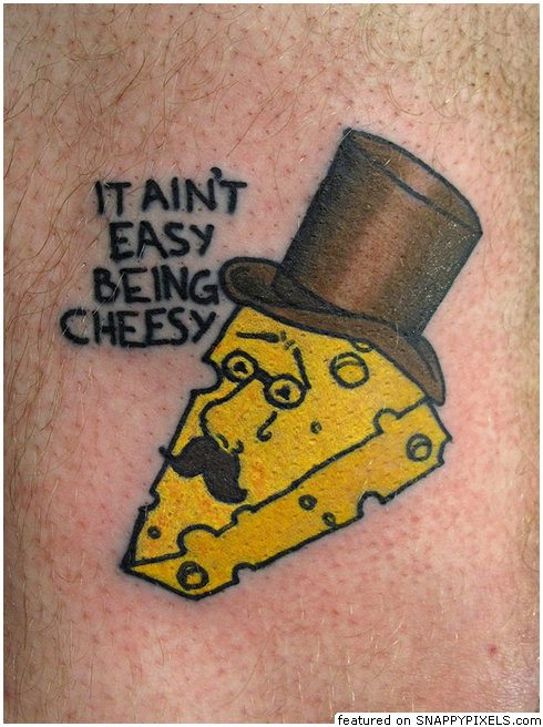 It Ain't Easy Being Cheesy Pizza Tattoo