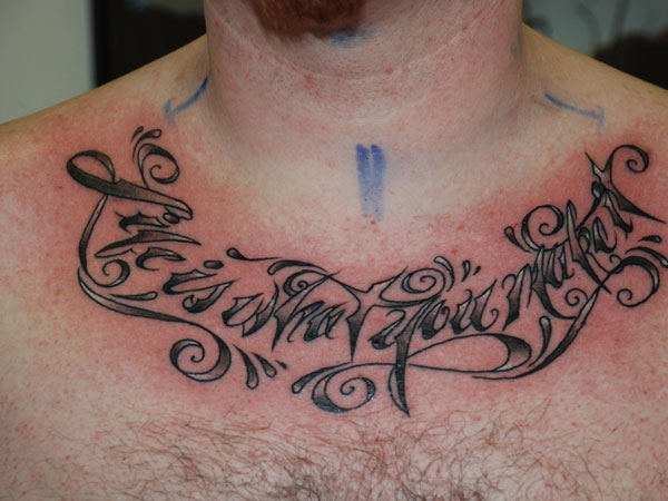 Life Is What You Make It Tattoo On Collarbone