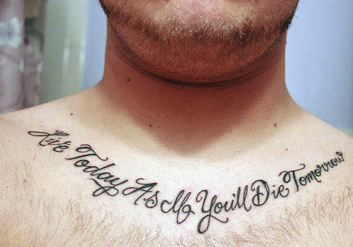 Live Today Die Tomorrow - Collarbone Tattoo