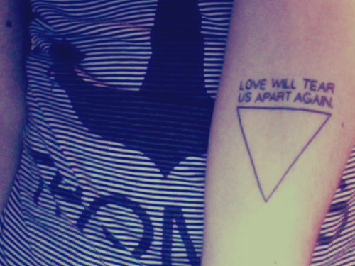 Love Will Tear Us Apart Again - Triangle Tattoo
