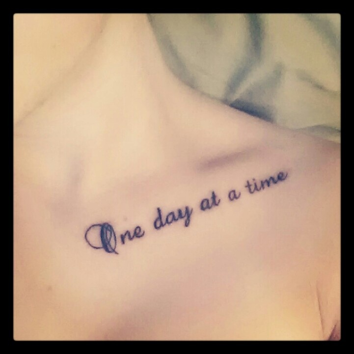 One Day At A Time Collarbone Tattoo For Girls