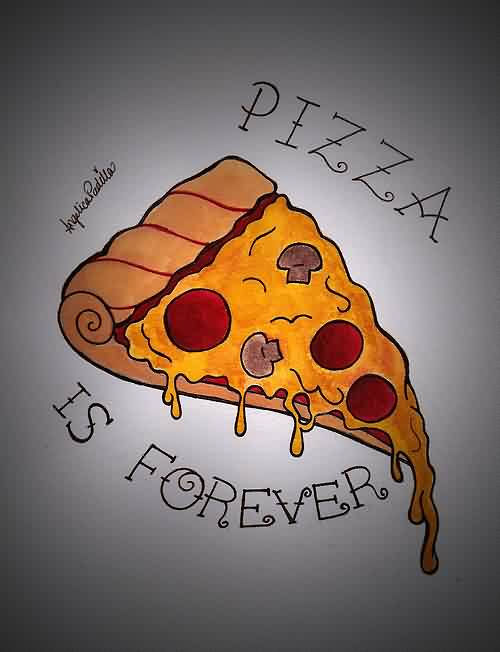Pizza Is Forever Tattoo Design