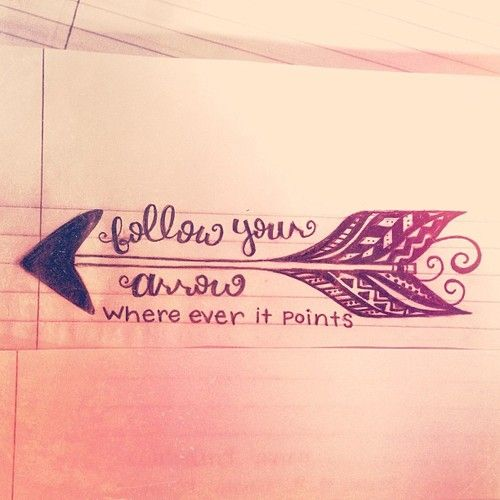 Follow Your Arrow Wherever It Points Tattoo Idea