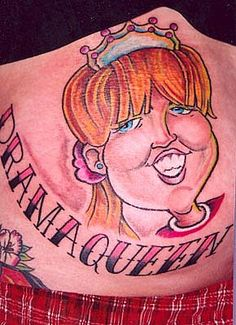 Hilarious Drama Queen Tattoo