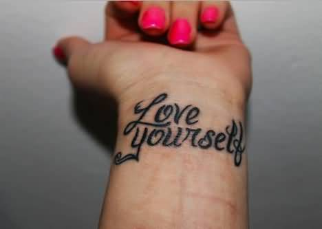 Girl Wrist Love Yourself Black Ink Tattoo