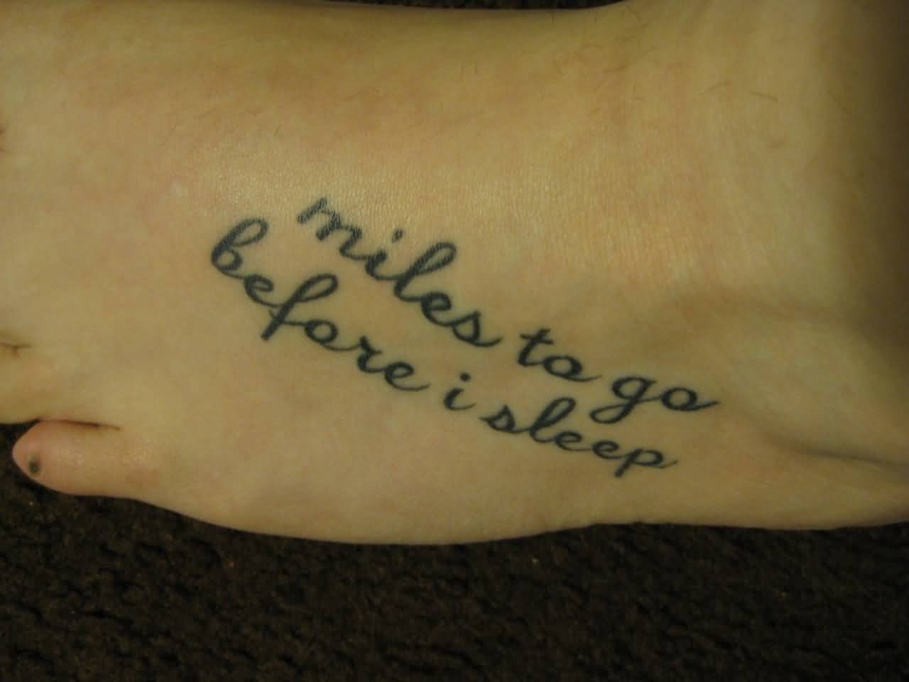 Grey Ink Nice Miles To Go Before I Sleep Poem Tattoo On Foot