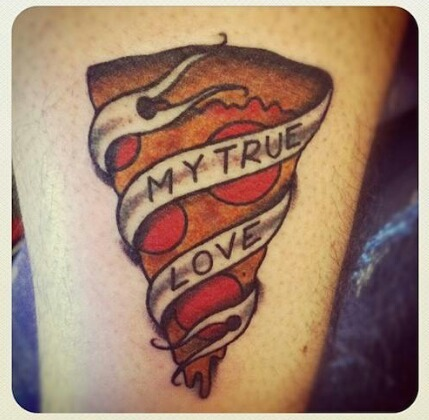 My True Love Banner Pizza Tattoo